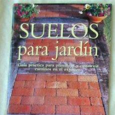 Libros de segunda mano: SUELOS PARA JARDIN - GUÍA PRÁCTICA - FRANK GARDNER - ED. KONEMANN 1998 - VER INDICE. Lote 131686786