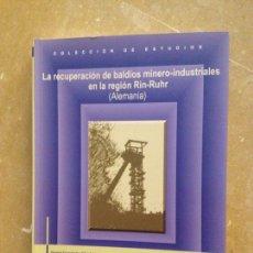 Libros de segunda mano: LA RECUPERACIÓN DE BALDÍOS MINERO-INDUSTRIALES EN LA REGIÓN RIN-RUHR (ALEMANIA) NOEMÍ FERNÁNDEZ. Lote 131721610