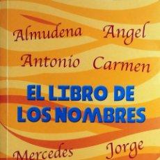 Libros de segunda mano: EL LIBRO DE LOS NOMBRES / CONCA MASIÁ. MADRID : ALBOR LIBROS, 2007.. Lote 131723526