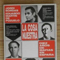 Libros de segunda mano: LA COSA NUESTRA DIEZ AÑOS DE MAFIAS EN ESPAÑA 1990 JORDI BORDAS EDUARDO MARTÍN POZUELO. Lote 131745878