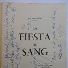 Libros de segunda mano: TAUROMAQUIA. DEDIDICADO. A. MONTAGARD - LA FIESTA DU SANG. ILLUSTRATIONS DE HENRY COUVE.. Lote 131768162