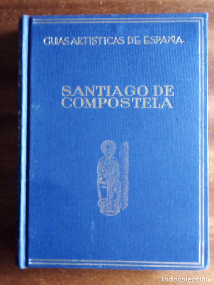 SANTIAGO DE COMPOSTELA: GUÍAS ARTÍSTICAS DE ESPAÑA (Libros de Segunda Mano - Bellas artes, ocio y coleccionismo - Otros)