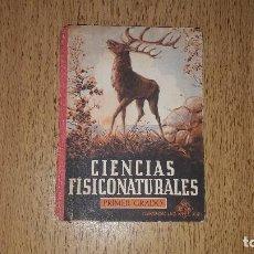 Libros de segunda mano: ANTIGUO LIBRO ESCOLAR.. CIENCIAS FISICONATURALES...PRIMER GRADO..LUIS VIVES..1950... Lote 131779022