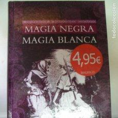Libros de segunda mano: MAGIA NEGRA MAGIA BLANCA ARAUJO EDIMAT 2015 187PP. Lote 131820506