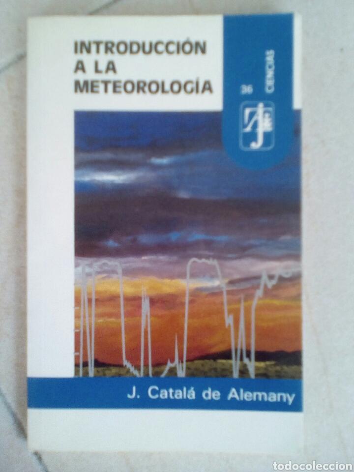 INTRODUCCIÓN A LA METEOROLOGÍA. J. CATALÁ DE ALEMANY (Libros de Segunda Mano - Ciencias, Manuales y Oficios - Otros)