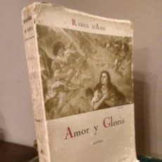 Libros de segunda mano: AMOR Y GLORIA - RADUG D'ARIL - TOMO I- CON DEDICATORIA DEL AUTOR. Lote 131864174