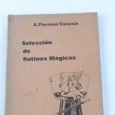 Libros de segunda mano - Seleccion de rutinas magicas, Por Florensa Casasus, magia, ilusionismo, Madrid 1970. Tiene 130 pag. - 131904310