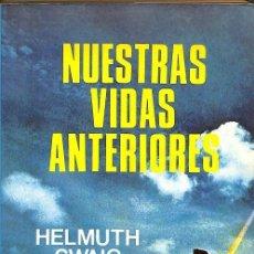 Libros de segunda mano: NUESTRAS VIDAS ANTERIORES -- HELMUTH SWAIG -----REF-5ELLCAR. Lote 131941734