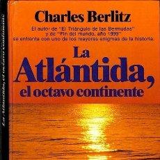 Libros de segunda mano: LA ATLANTIDA EL OCTAVO CONTINENTE. CHARLES BERLITZ -----REF-5ELLCAR . Lote 131947554