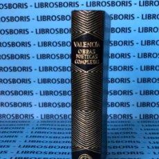 Libros de segunda mano: VALENCIA - OBRAS POETICAS COMPLETAS - AGUILAR - COLECCION JOYA.. Lote 131949494