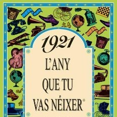 Libros de segunda mano: 1921 L'ANY QUE TU VAS NÉIXER. Lote 131950502