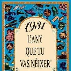 Libros de segunda mano: 1931 L'ANY QUE TU VAS NÉIXER -. Lote 131950522