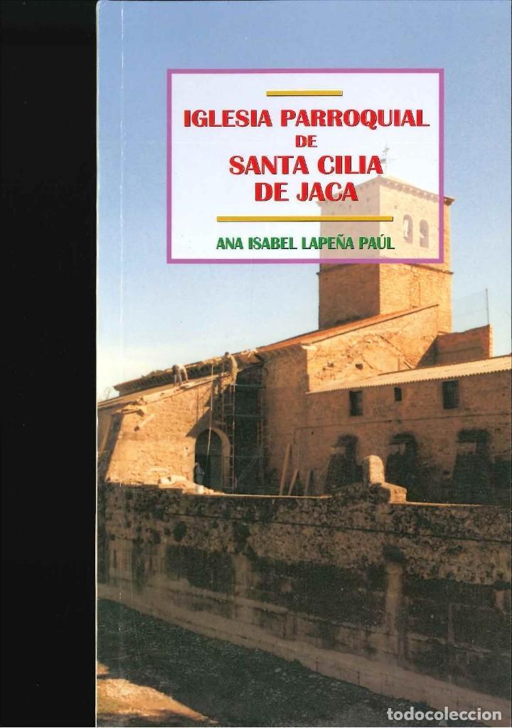 IGLESIA PARROQUIAL DE SANTA CILIA DE JACA (Libros de Segunda Mano - Bellas artes, ocio y coleccionismo - Otros)