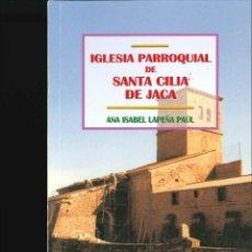 Libros de segunda mano: IGLESIA PARROQUIAL DE SANTA CILIA DE JACA . Lote 131980482