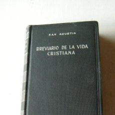 Libros de segunda mano: BREVIARIO DE LA VIDA CRISTIANA - SAN AGUSTÍN - EDITORIAL LITÚRGICA ESPAÑOLA - BARCELONA (1954). Lote 131989294