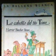 Libros de segunda mano - LA CABAÑA DEL TÍO TOM - LA BALLENA BLANCA - SM - 131996274