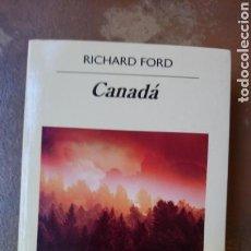 Libros de segunda mano: CANADÁ - RICHARD FORD. ANAGRAMA. Lote 132016587