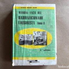 Libros de segunda mano - MANUAL FÁCIL DEL RADIOAFICIONADO EMISORISTA. J. ALIAGA ARQUE. TOMO II. EDICIONES CEDEL 1976. - 132021062