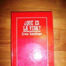 Livres d'occasion: SCHRÖDINGER, ERWIN. ¿QUÉ ES LA VIDA? : EL ASPECTO FÍSICO DE LA CÉLULA VIVA (MUY INTERESANTE... ; 18). Lote 132027830