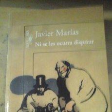 Libros de segunda mano: JAVIER MARÍAS: NI SE LES OCURRA DISPARAR (MADRID, 2011). Lote 132105302