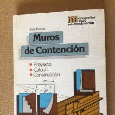 Libros de segunda mano: LIBRO MUROS DE CONTENCIÓN. MONOGRAFÍAS DE CONSTRUCCIÓN CEAC. PROYECTO, CÁLCULO Y CONSTRUCCIÓN. Lote 132112414
