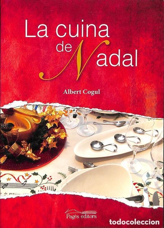 LA CUINA DE NADAL -- ALBERT COGUL (Libros de Segunda Mano - Ciencias, Manuales y Oficios - Otros)