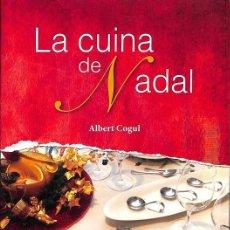Libros de segunda mano: LA CUINA DE NADAL -- ALBERT COGUL. Lote 132114058