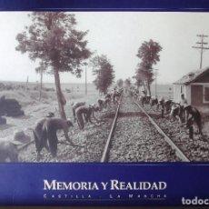 Libros de segunda mano: MEMORIA Y REALIDAD DE CASTILLA-LA MANCHA. VARIOS AUTORES.. Lote 132137290