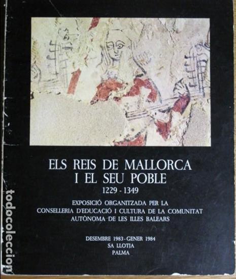 ELS REIS DE MALLORCA I EL SEU POBLE. 1229-1349 (Libros de Segunda Mano - Historia - Otros)