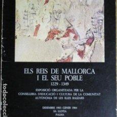 Libros de segunda mano: ELS REIS DE MALLORCA I EL SEU POBLE. 1229-1349. Lote 132159298
