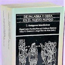 Libros de segunda mano: DE PALABRA Y OBRA EN EL NUEVO MUNDO. 2 TOMOS.. Lote 132186442
