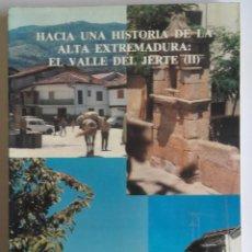 Libros de segunda mano: FERNANDO FLORES: HACIA UNA HISTORIA DE LA ALTA EXTREMADURA: EL VALLE DEL JERTE (II). Lote 132199350