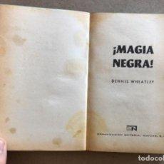 Libros de segunda mano: ¡MAGIA NEGRA!. DENNIS WHEATLEY. EDITORIAL NOVARO 1970. ¿ CREE USTED EN EL DEMONIO?. . Lote 132202506