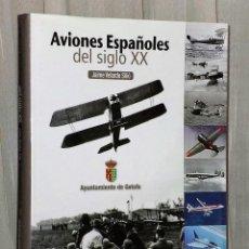 Libros de segunda mano: AVIONES ESPAÑOLES DEL SIGLO XX.. Lote 132205458