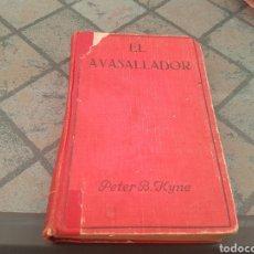 Libros de segunda mano: EL AVASALLADOR - PETER KYNE - PRIMERA EDICION DE 1930. Lote 132205581