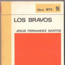 Libros de segunda mano: LOS BRAVOS - JESÚS FERNÁNDEZ SANTOS - BIBLIOTECA BASICA Nº 96 SALVAT 1971 LIBRO RTV. Lote 132208058