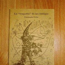 Libros de segunda mano: ORTIZ, FERNANDO. LA 'TRAGEDIA' DE LOS ÑÁÑIGOS / CUBIERTA E ILUSTRACIONES ROBERTO MANZANO. Lote 210549417