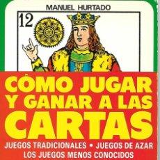 Libros de segunda mano: LIBRO DE 157 PAGINAS DE 1989 CON ILUSTRACIONES COMO JUGAR Y GANAR A LAS CARTAS . Lote 132264378