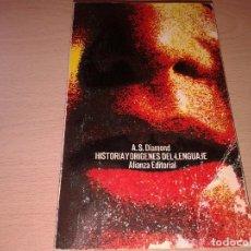 Libros de segunda mano: A.S. DIAMOND, HISTORIA Y ORIGENES DEL LENGUAJE, ALIANZA EDITORIAL, 1974. Lote 132278222