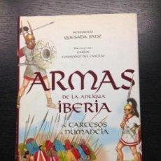 Libros de segunda mano: ARMAS DE LA ANTIGUA IBERIA, DE TARTESOS A NUMANCIA, QUESADA SANZ, FERNANDO, 2010. Lote 176433094