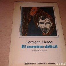 Libros de segunda mano: EL CAMINO DIFICIL Y OTROS CUENTOS, HERMANN HESSE. Lote 132281330