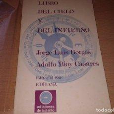 Libros de segunda mano: LIBRO DEL CIELO Y DEL INFIERNO, JOSE LUIS BORGES, ADOLFO BIOY CASARES, 1971. Lote 132282634
