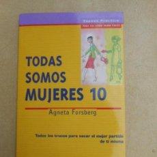 Libros de segunda mano: LIBRO TODAS SOMOS MUJERES 10 DE ESPASA PRACTICO. Lote 132301618