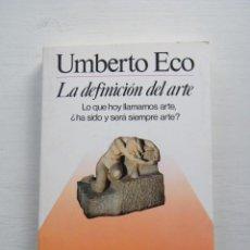 Libros de segunda mano: LA DEFINICIÓN DE ARTE - UMBERTO ECO - EDITA: MARTÍNEZ ROCA - BARCELONA (1990). Lote 132303954