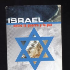 Libros de segunda mano: ISRAEL, ENTRE LA GUERRA Y LA PAZ POR SHLOMO BEN-AMI (SUMA DE LETRAS: ENERO, 2001) · 494 PÁGINAS. Lote 132304450