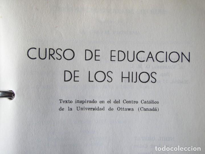 Libros de segunda mano: LIBRO EDUCACION DE LOS HIJOS 1963 - Foto 3 - 132317082