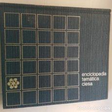 Libros de segunda mano: ENCICLOPEDIA TEMATICA CIESA, COMPAÑIA INTERNACIONAL EDITORA 1967, LIBRO ANTIGUO DESCATALOGADO. Lote 132338798