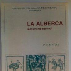 Libros de segunda mano: LA ALBERCA. P HOYOS. PUBLICACIONES DE LA EXCMA. DIPUTACIÓN DE SALAMANCA. 1982. Lote 132396954