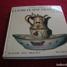 Libros de segunda mano: LIBRO LA PORCELAINE FRANCAISE XVIII SIECLE.HUBERT LANDAIS. Lote 132399198