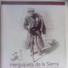 Libros de segunda mano: HERGUIJUELA DE LA SIERRA. BEGOÑA MARTÍN MARTÍN. 2013. Lote 132399330